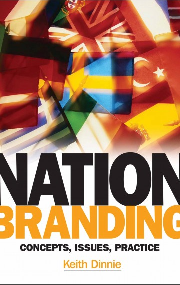 Nation Branding: Concepts, Issues, Practice (1st Edition)